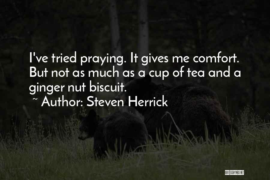 Ginger Biscuit Quotes By Steven Herrick
