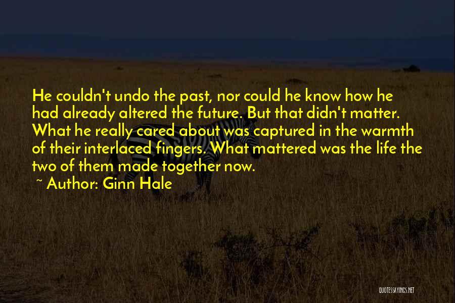 Ginn Hale Quotes 1169866