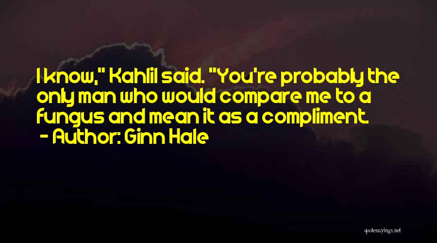 Ginn Hale Quotes 1525254