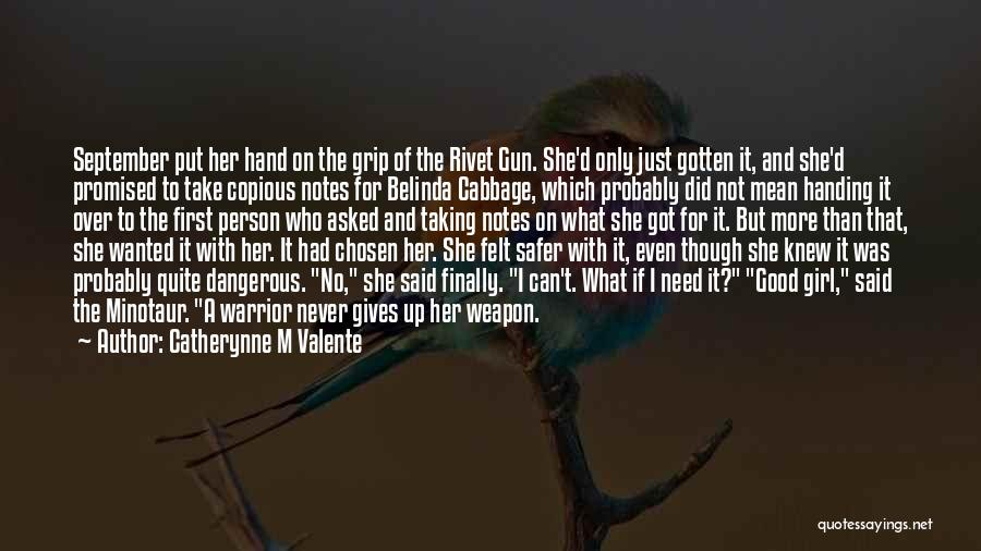 Girl And Gun Quotes By Catherynne M Valente