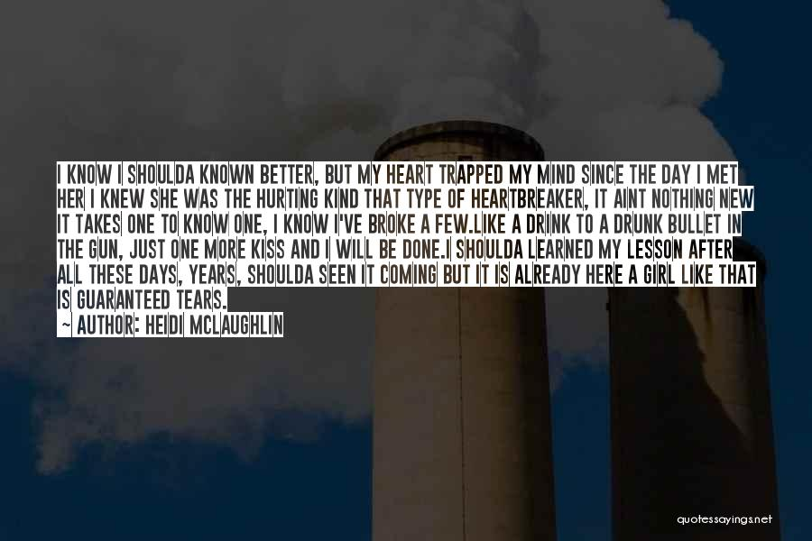 Girl And Gun Quotes By Heidi McLaughlin