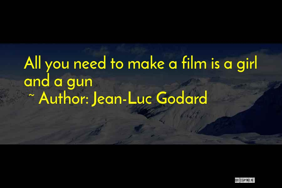 Girl And Gun Quotes By Jean-Luc Godard