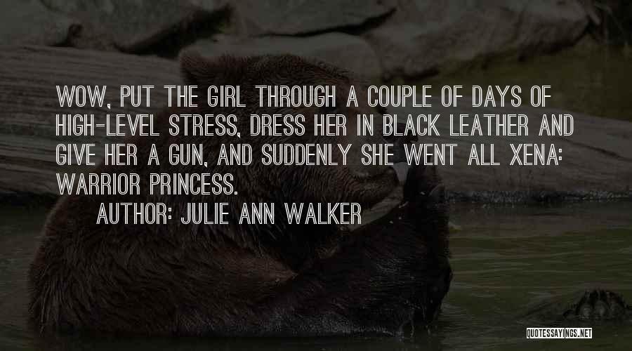 Girl And Gun Quotes By Julie Ann Walker