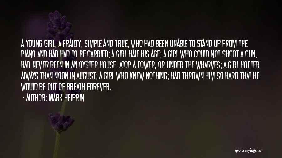Girl And Gun Quotes By Mark Helprin