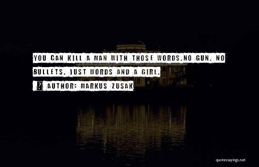 Girl And Gun Quotes By Markus Zusak