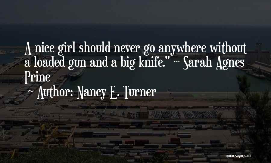 Girl And Gun Quotes By Nancy E. Turner