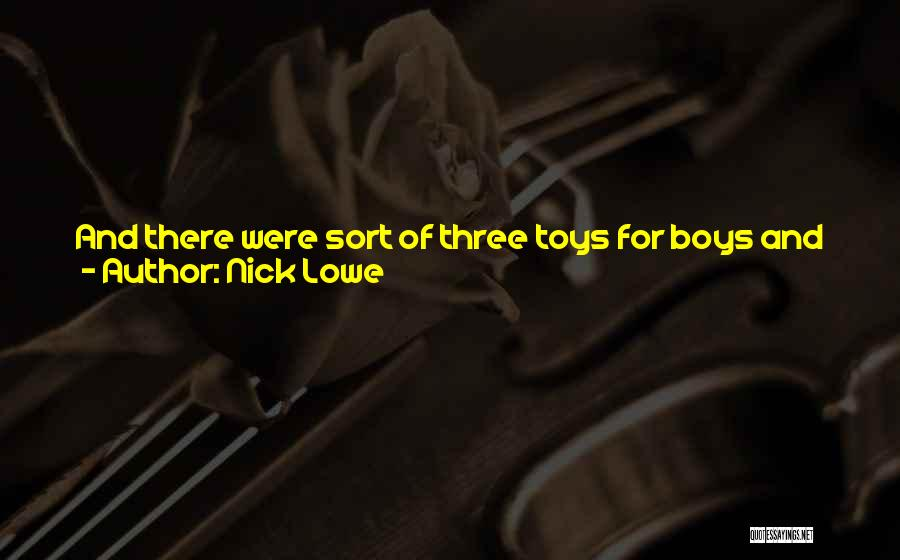 Girl And Gun Quotes By Nick Lowe