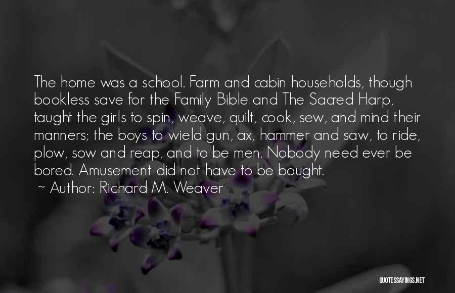Girl And Gun Quotes By Richard M. Weaver