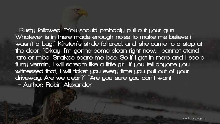 Girl And Gun Quotes By Robin Alexander