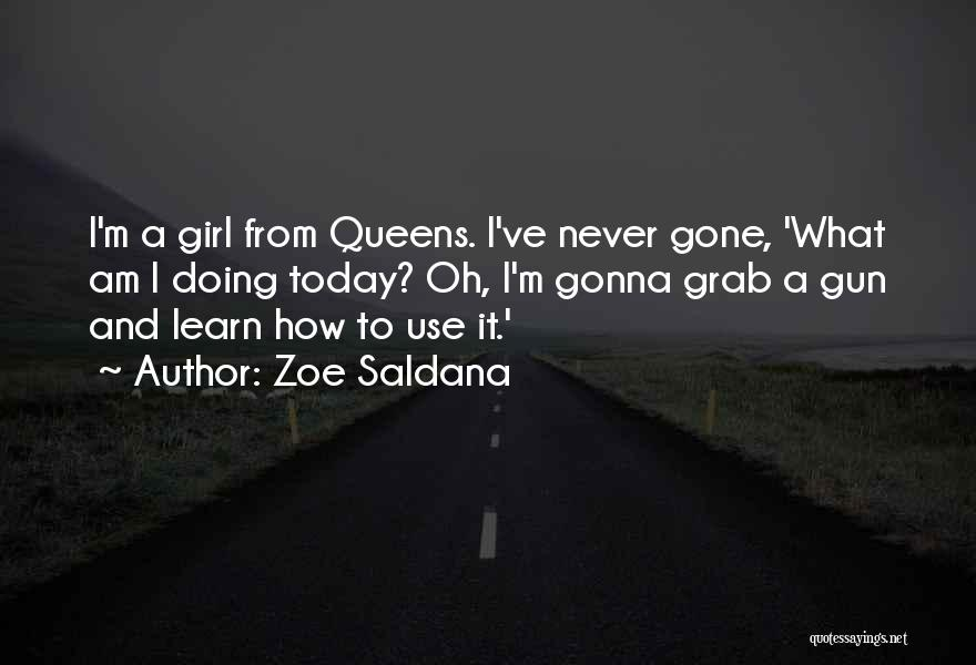Girl And Gun Quotes By Zoe Saldana