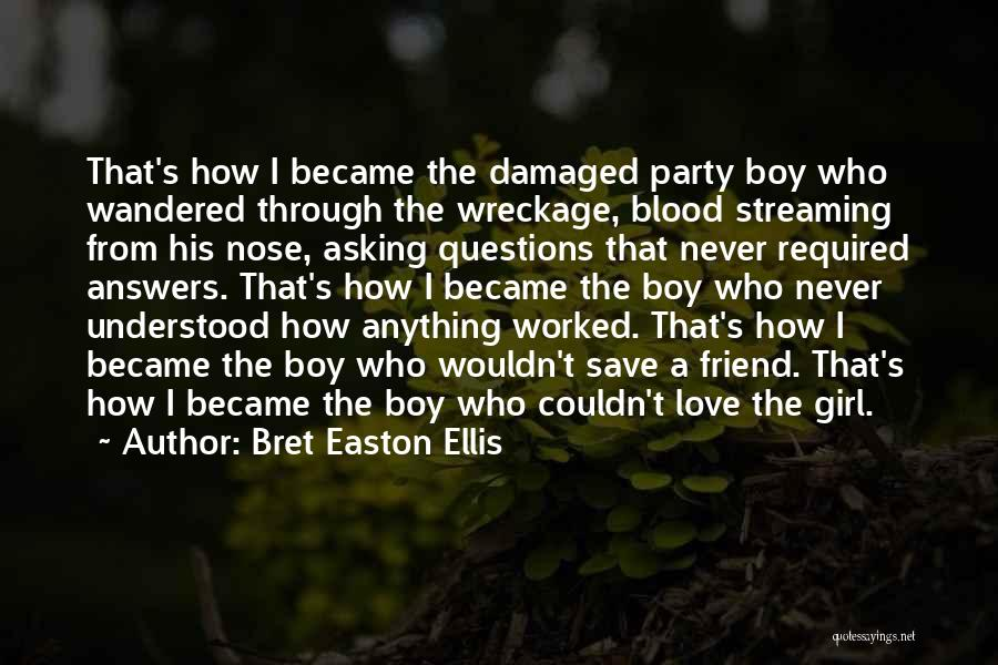 Girl Boy Best Friend Quotes By Bret Easton Ellis