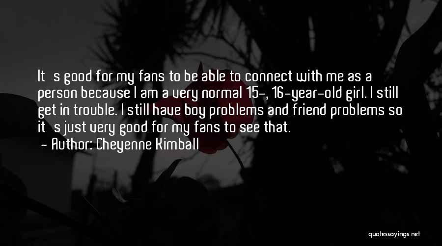 Girl Boy Best Friend Quotes By Cheyenne Kimball