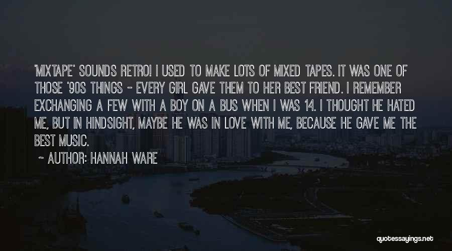 Girl Boy Best Friend Quotes By Hannah Ware