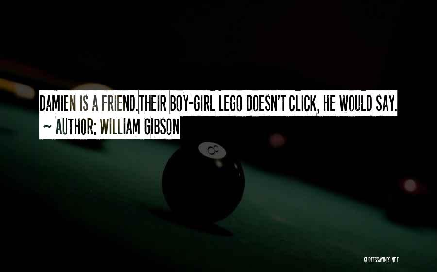 Girl Boy Best Friend Quotes By William Gibson