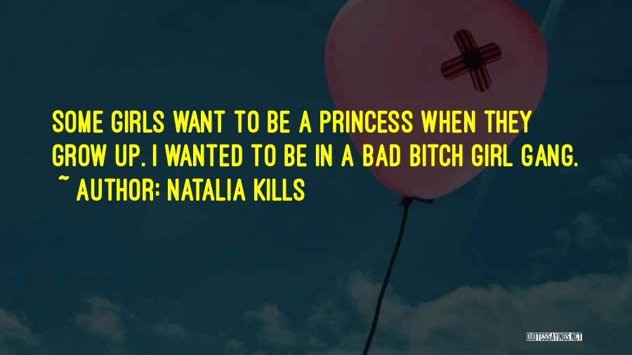 Girl Gang Quotes By Natalia Kills