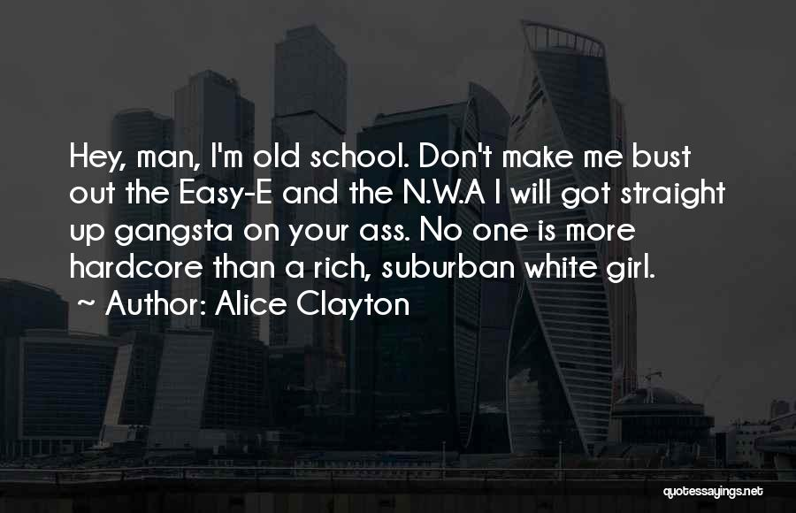 Girl Gangsta Quotes By Alice Clayton