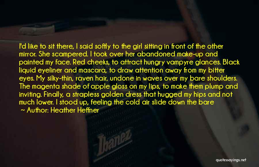 Girl Let Your Hair Down Quotes By Heather Heffner
