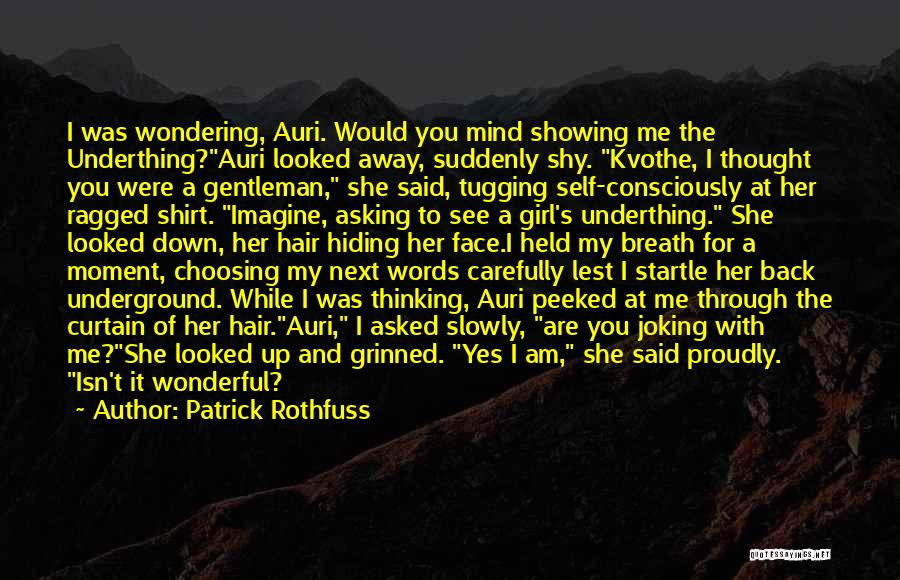 Girl Let Your Hair Down Quotes By Patrick Rothfuss