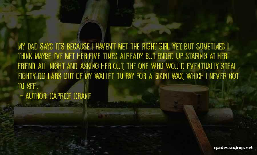 Girl Night Out Quotes By Caprice Crane