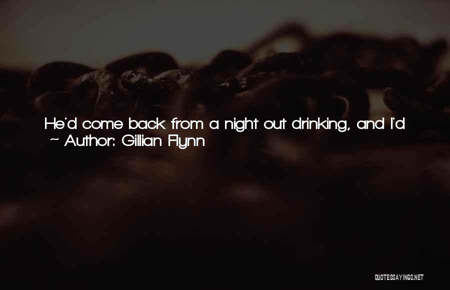 Girl Night Out Quotes By Gillian Flynn