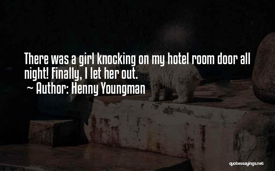 Girl Night Out Quotes By Henny Youngman