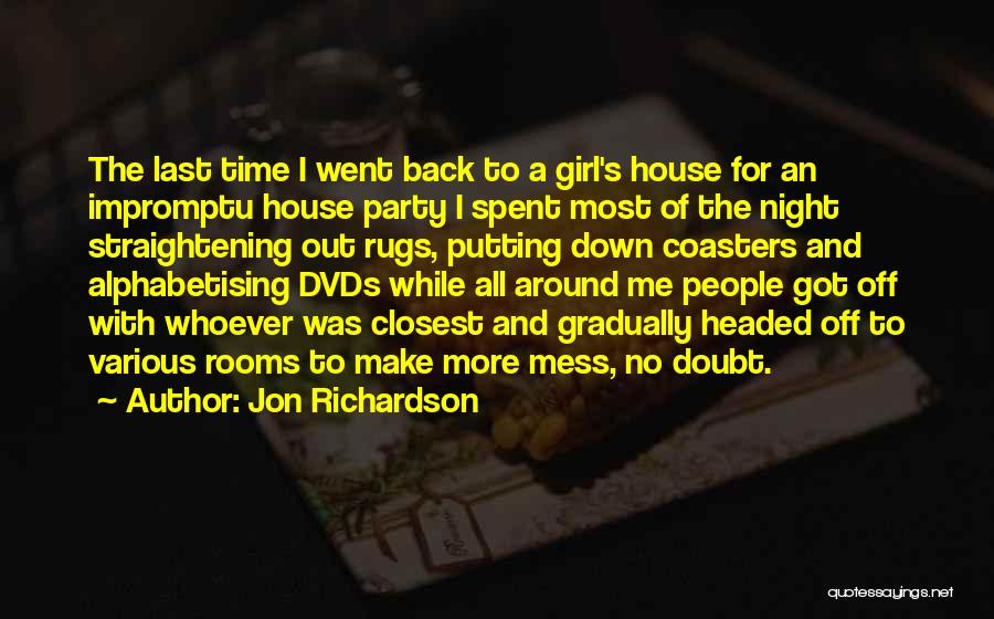 Girl Night Out Quotes By Jon Richardson