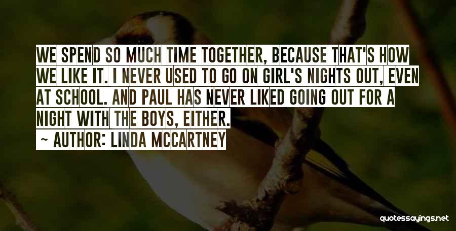 Girl Night Out Quotes By Linda McCartney