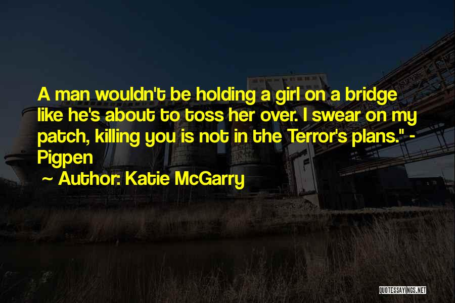 Girl On The Bridge Quotes By Katie McGarry