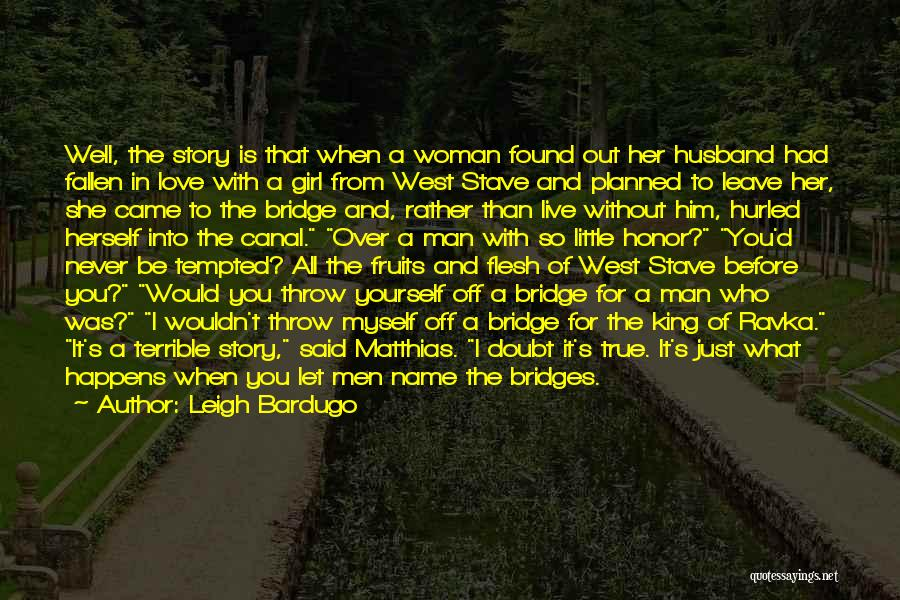 Girl On The Bridge Quotes By Leigh Bardugo