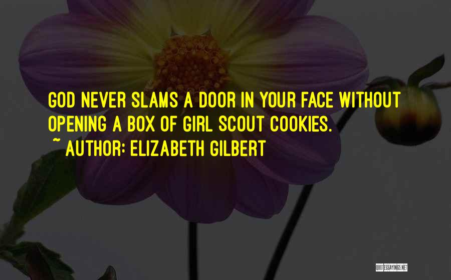 Girl Scout Cookies Quotes By Elizabeth Gilbert