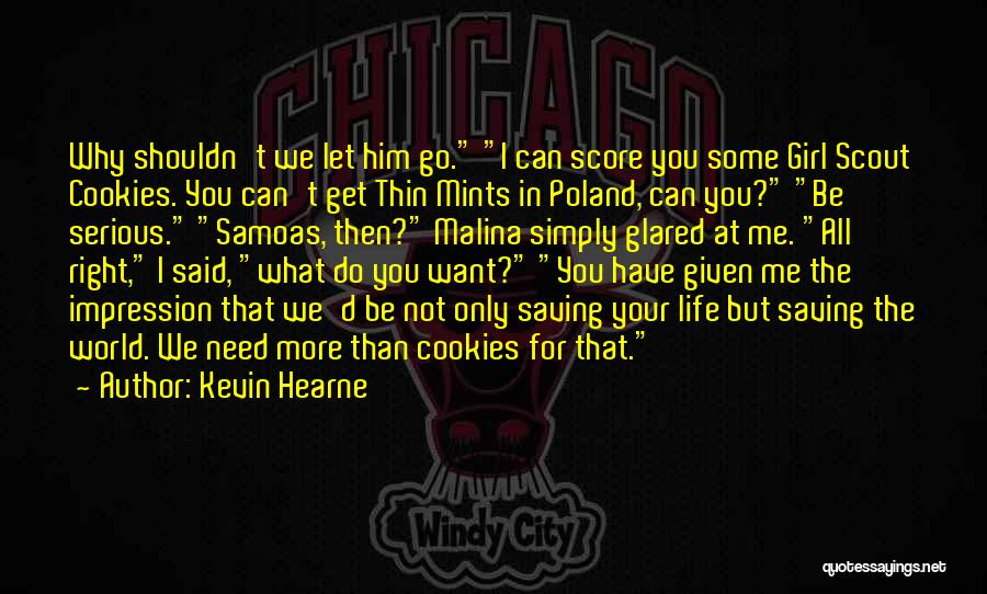 Girl Scout Cookies Quotes By Kevin Hearne