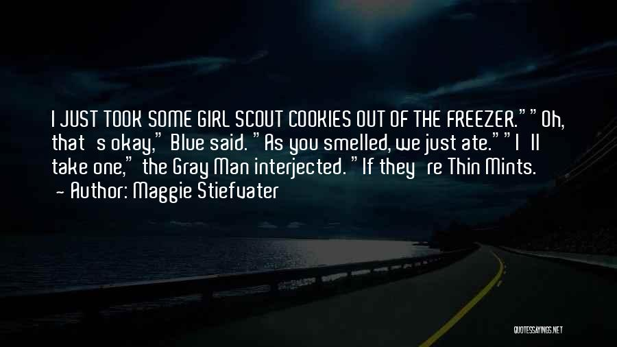 Girl Scout Cookies Quotes By Maggie Stiefvater