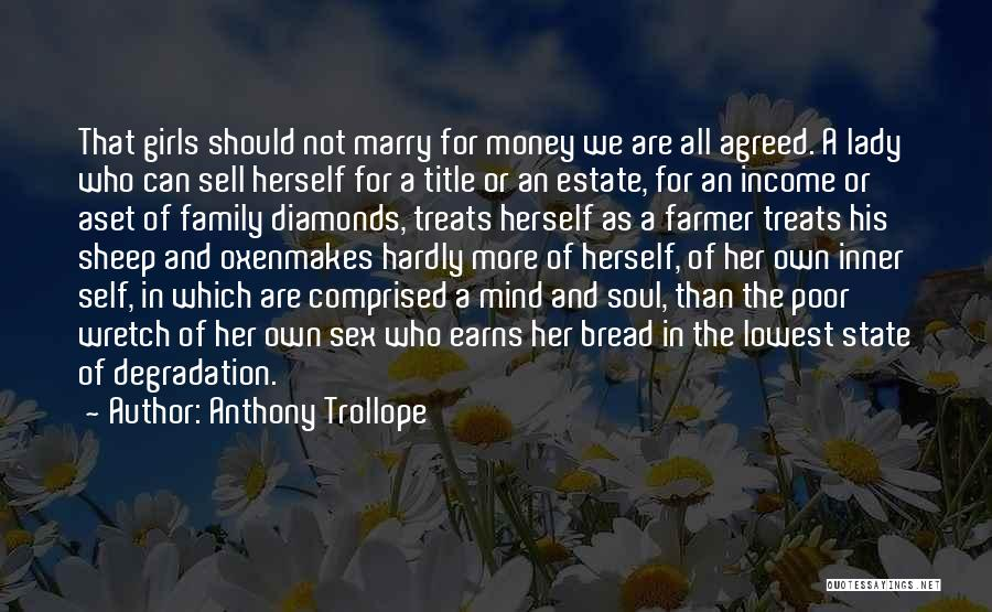 Girl Soul Quotes By Anthony Trollope