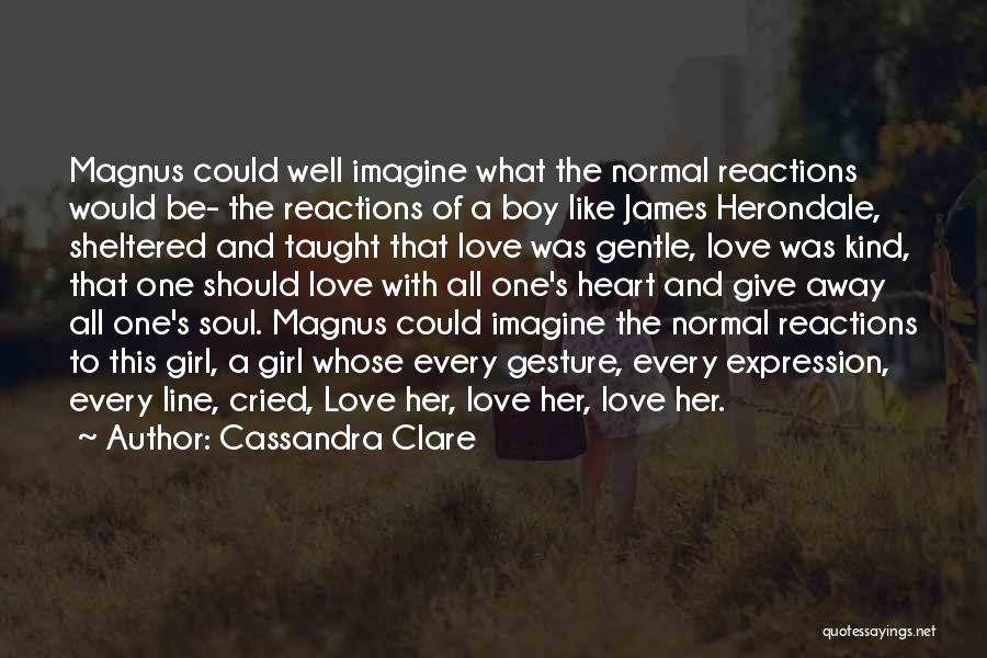 Girl Soul Quotes By Cassandra Clare