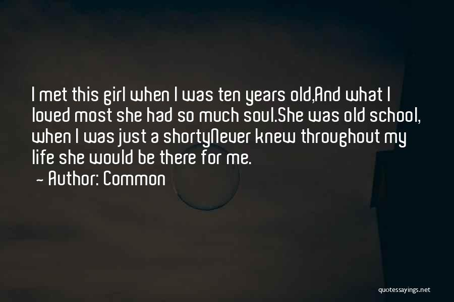 Girl Soul Quotes By Common