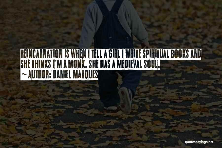 Girl Soul Quotes By Daniel Marques