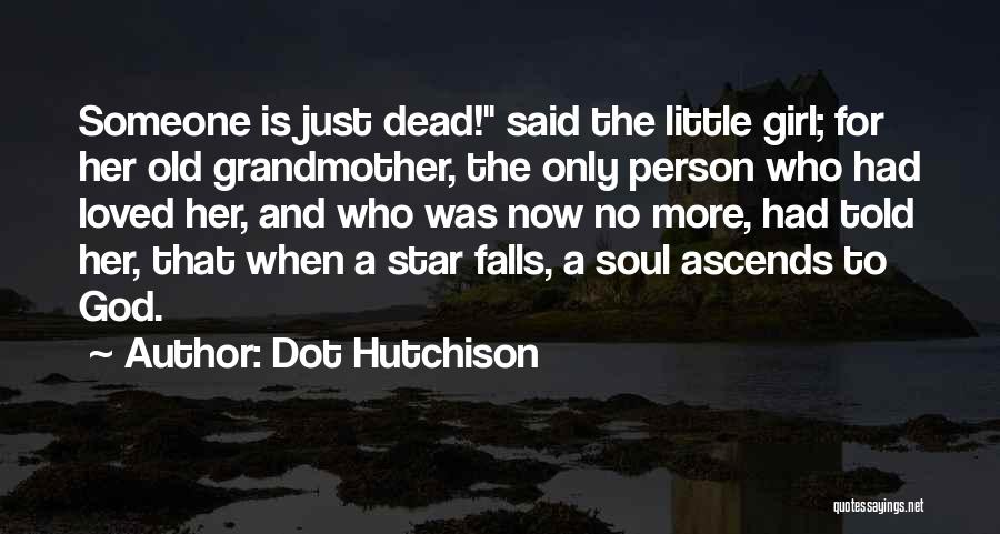 Girl Soul Quotes By Dot Hutchison