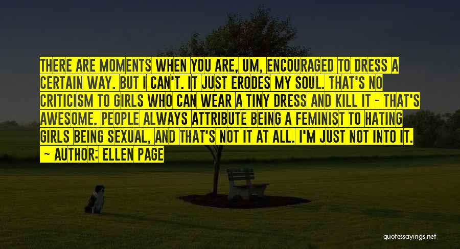 Girl Soul Quotes By Ellen Page