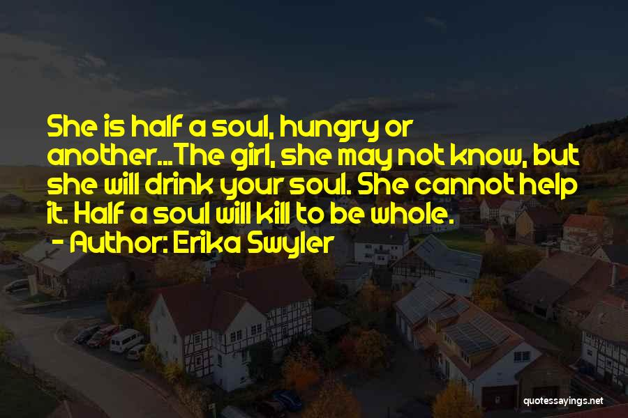 Girl Soul Quotes By Erika Swyler
