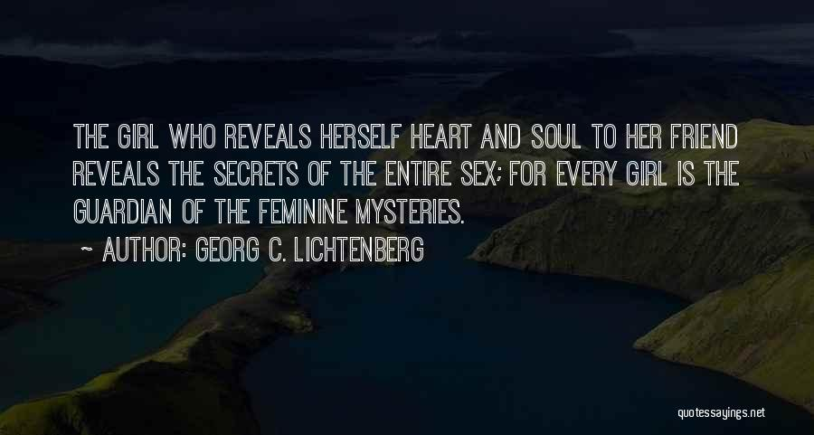 Girl Soul Quotes By Georg C. Lichtenberg