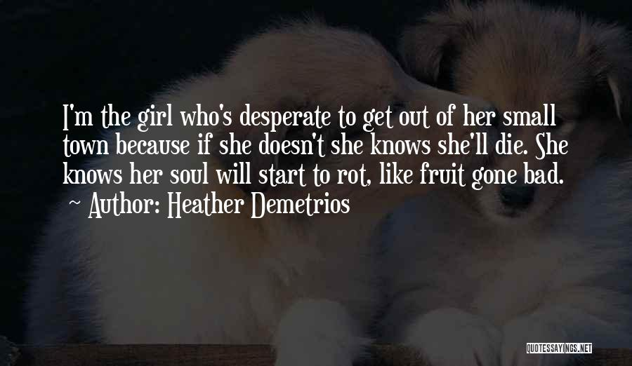 Girl Soul Quotes By Heather Demetrios