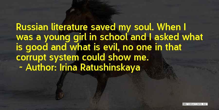 Girl Soul Quotes By Irina Ratushinskaya