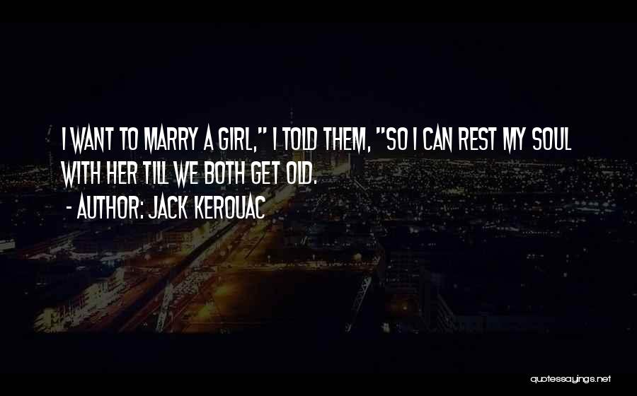 Girl Soul Quotes By Jack Kerouac
