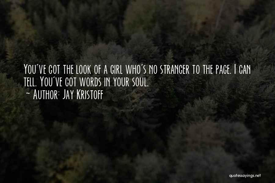 Girl Soul Quotes By Jay Kristoff