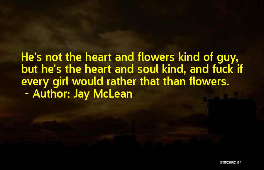 Girl Soul Quotes By Jay McLean