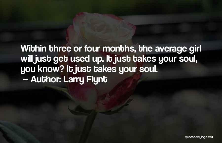 Girl Soul Quotes By Larry Flynt