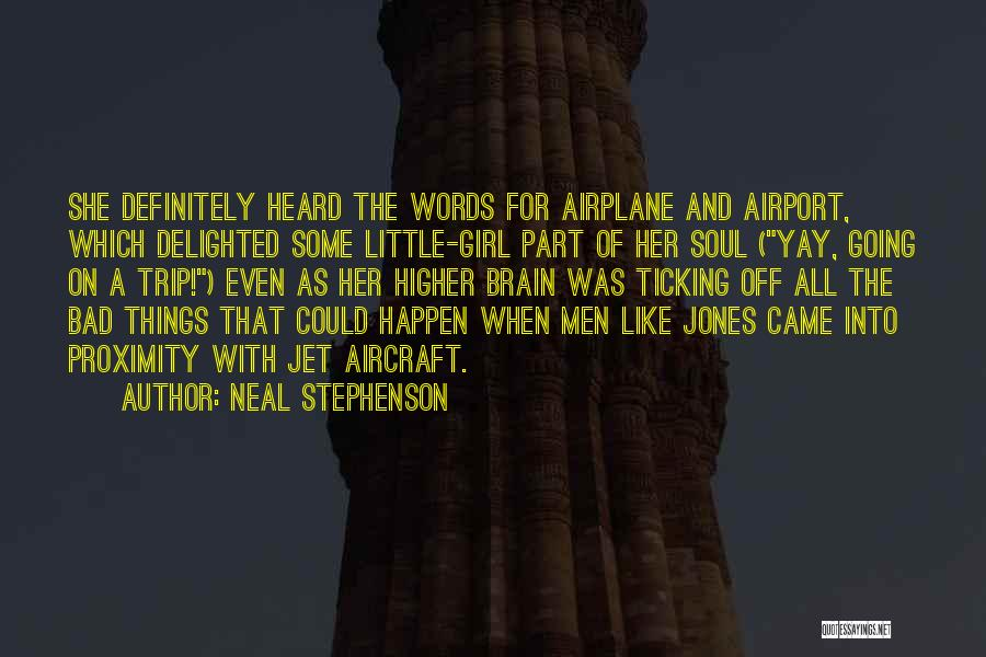 Girl Soul Quotes By Neal Stephenson