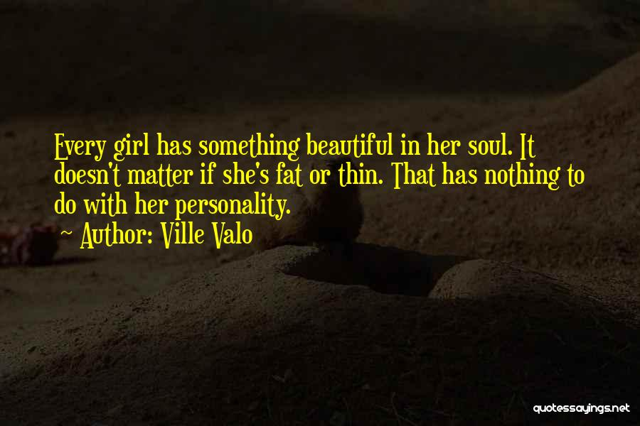 Girl Soul Quotes By Ville Valo
