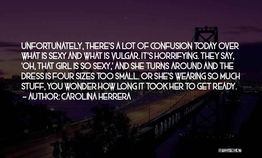 Girl Stuff Quotes By Carolina Herrera