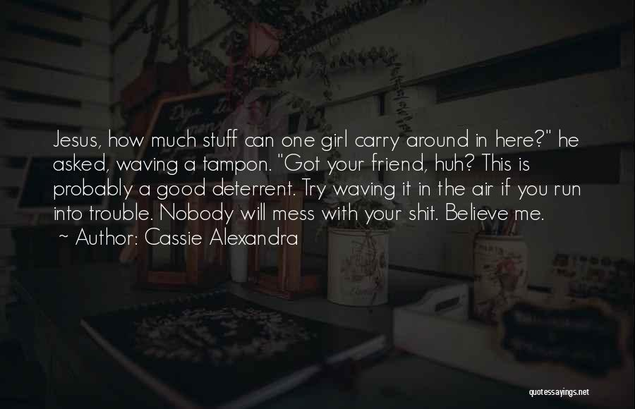 Girl Stuff Quotes By Cassie Alexandra